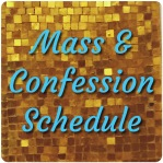 Mass and Confession Schedule Button